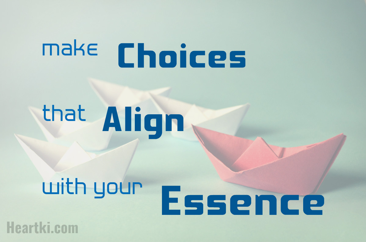 make choices that align with your essence
