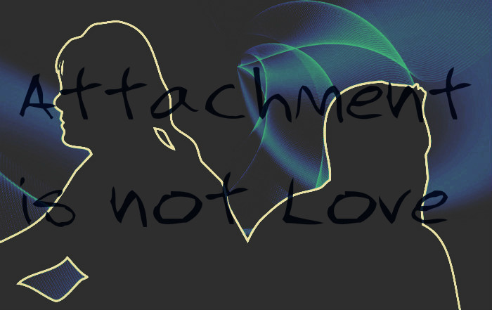 attachment is not love